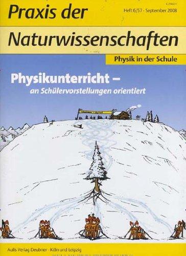Praxis der Naturwissenschaften Physik in der Schule [Jahresabo]