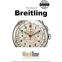 5 Milestone Breitling Watches, from 1915 to Today: Guidebook for luxury watches (English Edition)