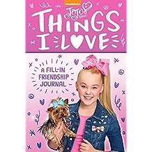Jojo Siwa: Things I Love: A Fill-In Friendship Book