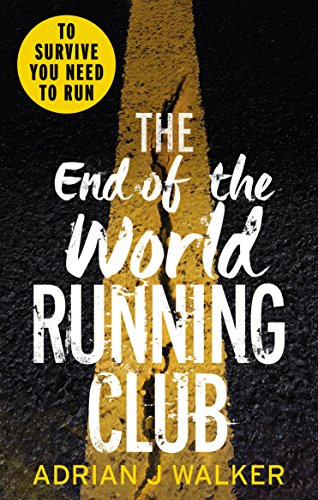 The End of the World Running Club by [Walker, Adrian J]