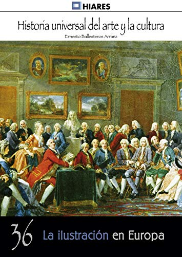 La ilustración en Europa (Historia Universal del Arte y la Cultura nº 36)