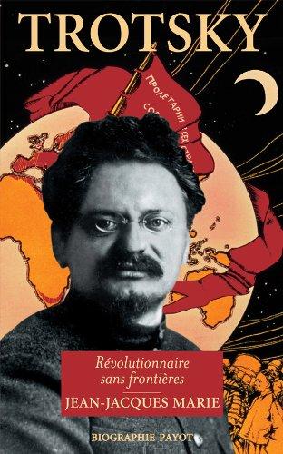 Trotski : le révolutionnaire sans frontières