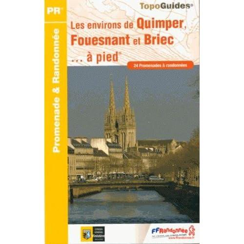 Les environs de Quimper, Fouesnant et Briec à pied : 24 promenades et randonnées