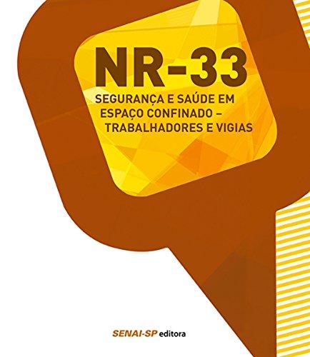 NR 33 - Segurança e saúde em espaço confinado - Trabalhadores e vigias (Informações Tecnológicas - Segurança no Trabalho)