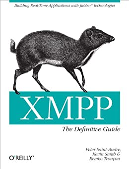 XMPP: The Definitive Guide: Building Real-Time Applications with Jabber Technologies par [Saint-Andre, Peter, Smith, Kevin, Tronçon, Remko]