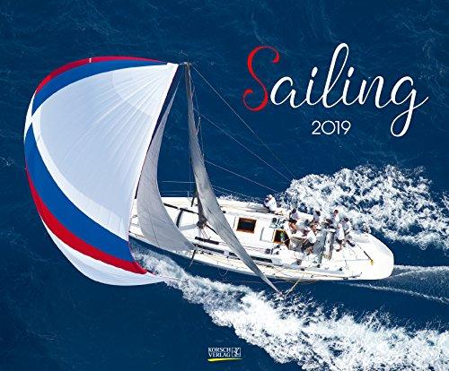 Sailing 209519 2019: Segelkalender und Naturkalender über den Sport des Segelns. PhotoArt Kalender. Quer-format: 55 x 45,5 cm