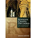 [( Rosslyn Chapel Decoded: New Interpretations of a Gothic Enigma )] [by: Alan Butler] [May-2013]