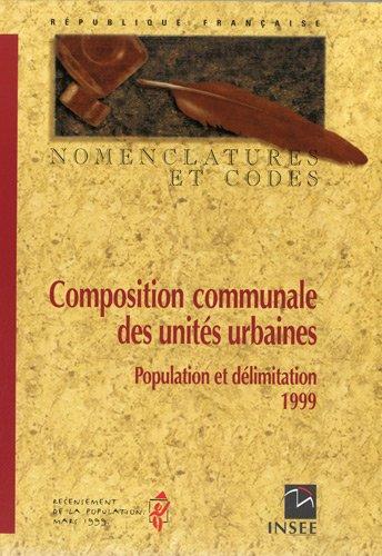 Composition communale des unités urbaines : Population et délimitation 1999 par Ministère de l'Economie