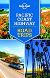 Lonely Planet Pacific Coast Highway Road Trips (Lonely Planet Road Trips)