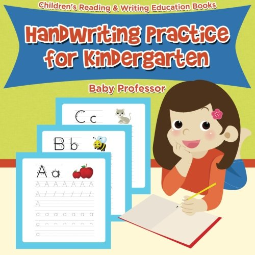 Handwriting Practice for Kindergarten : Children's Reading & Writing Education Books