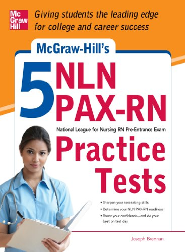 McGraw-Hill's 5 NLN PAX-RN Practice Tests: 3 Reading Tests + 3 Writing Tests + 3 Mathematics Tests (Mcgraw Hill's 5 Nln Pax-rn Practice Tests)