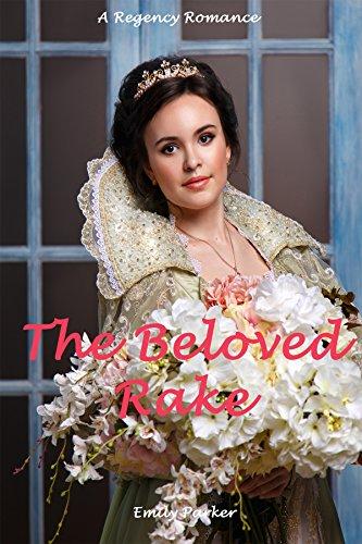 The Beloved Rake: A Regency Romance