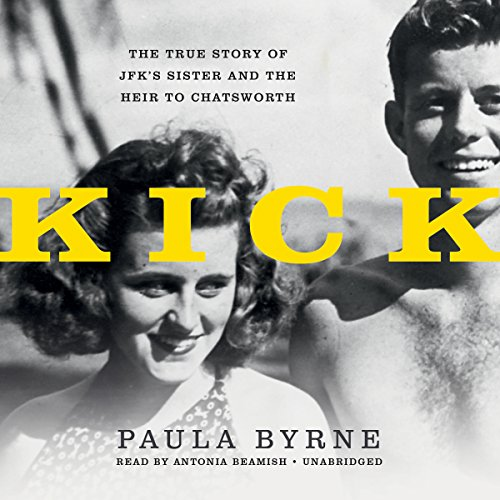 Kick: The True Story of Jfk's Sister and the Heir to Chatsworth Chatsworth Audio