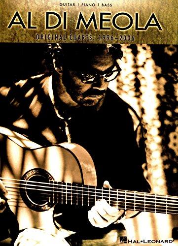 Al Di Meola - Original Charts: 1996-2006 Songbook: Guitar/Piano/Bass (English Edition)