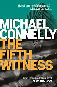 The Fifth Witness (Mickey Haller Series Book 4) by [Connelly, Michael]