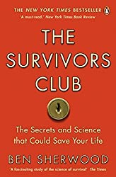 The Survivors Club: How To Survive Anything by Ben Sherwood (2010-08-26)