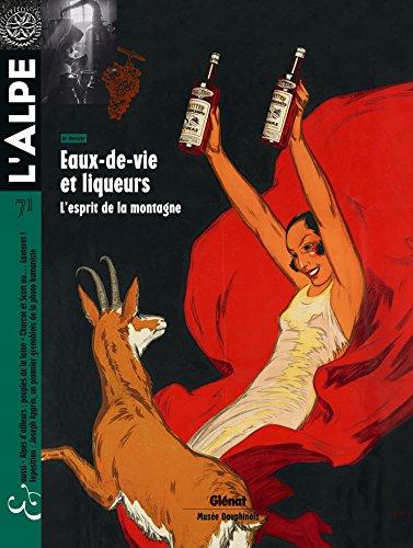 L'Alpe 71: Eaux-de-vie et liqueurs par Collectif