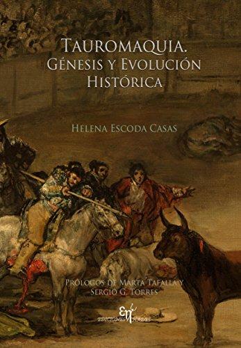 Tauromaquia. Génesis y evolución histórica por Helena Escoda Casas