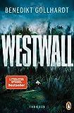 Westwall: Der Thriller unserer Zeit von Benedikt Gollhardt