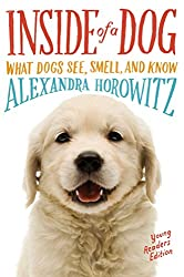 Inside of a Dog -- Young Readers Edition: What Dogs See, Smell, and Know (English Edition)