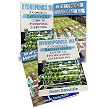 Hydroponics: Aquaponics (2 in 1 Book Set) Book 1: Hydroponics 101 - Book 2: An Introduction To Aquaponic Gardening (aquaculture, fish farming, hydroponics, ... system, fisheries) (English Edition)