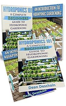 Hydroponics: Aquaponics (2 in 1 Book Set) Book 1: Hydroponics 101 - Book 2: An Introduction To Aquaponic Gardening (aquaculture, fish farming, hydroponics, ... system, fisheries) (English Edition) di [Deschain, Dean]