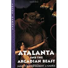 Atalanta and the Arcadian Beast (Young Heroes (Harper Paperback)) by Jane Yolen (2004-02-17)