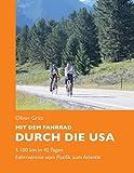Mit dem Fahrrad durch die USA: 5.100 km in 42 Tagen. Fahrradreise vom Pazifik zum Atlantik - Oliver Gritz