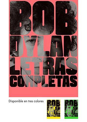 Bob Dylan: letras completas (Cultura Popular)