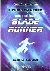 Cómo se hizo Blade Runner. Edición especial par  Paul M. Sammon