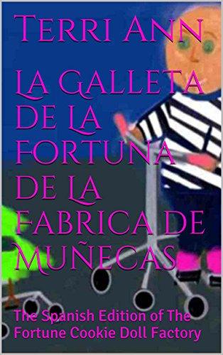 La Galleta de La Fortuna de La Fabrica de Muñecas: The Spanish Edition of The Fortune Cookie Doll Factory