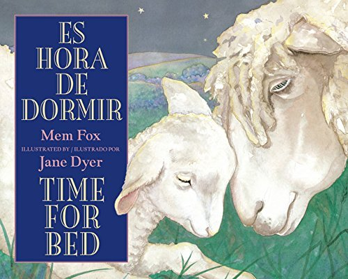 Es hora de dormir/Time for Bed (Spanish and English Edition) by Mem Fox (2012-06-19)