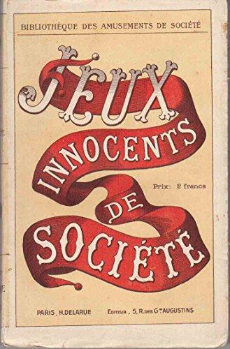Jeux innocents de société (Bibliothèque des amusements de société)