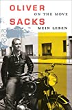 On the Move: Mein Leben von Oliver Sacks