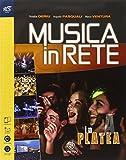 Musica in rete. In platea. Per la Scuola media. Con e-book. Con espansione online