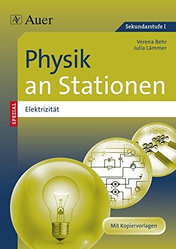 Physik an Stationen Spezial Elektrizität: Übungsmaterial zu den Kernthemen des Lehrplans (5. bis 10. Klasse) (Stationentraining Sekundarstufe Physik)
