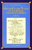 Scarica Libro Giulio Cesare Vanini da Taurisano filosofo europeo (PDF,EPUB,MOBI) Online Italiano Gratis