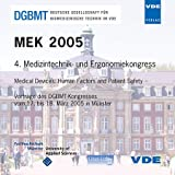 MEK 2005, CD-ROM4. Medizintechnik- und Ergonometriekongress. Medical Devices, Human Factors and Patient Safety. Vorträge des DGBMT-Kongresses vom 17. bis 18. März 2005 in Münster