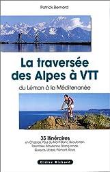 La traversée des Alpes à VTT. Du Léman à la Méditerranée