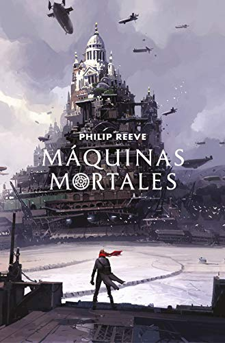 Máquinas mortales (Mortal Engines 1) por Philip Reeve