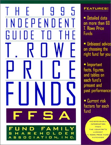 1995-ffsa-independent-guide-to-the-t-rowe-price-funds