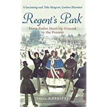 Regent's Park: From Tudor Hunting Ground to the Present