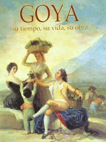 Goya, su tiempo, su vida, su obra por Kathleen Vapp
