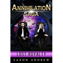 The Annihilation Saga: Lost Royalty (English Edition)