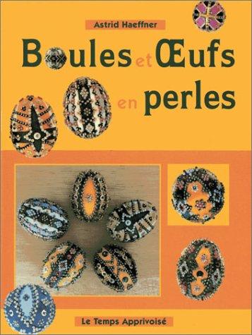 Boules et oeufs décorés en perles