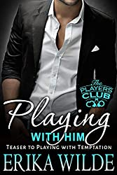 Playing With Him (The Players Club) (English Edition)
