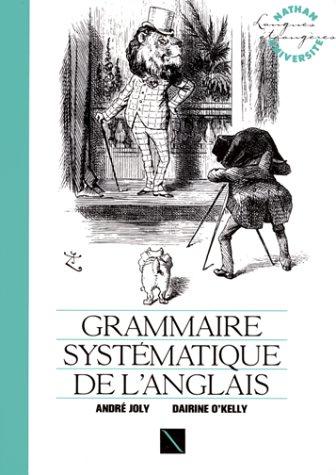 Grammaire systématique de l'anglais : Structures fondamentales