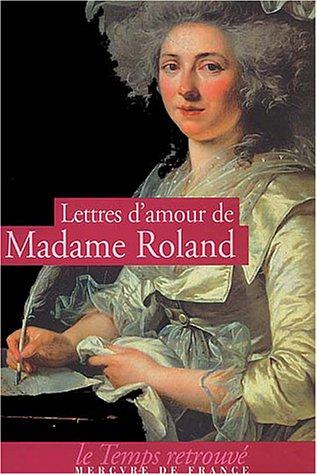Lettres d'amour de Madame Roland