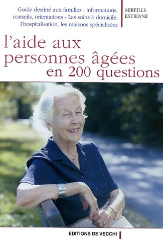L'aide aux personnes âgées en 200 questions
