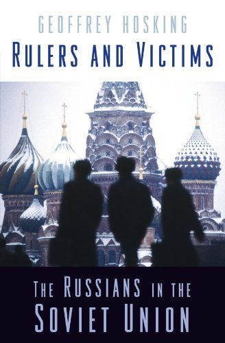 Rulers and Victims: The Russians in the Soviet Union by Geoffrey Hosking (2008-11-11)